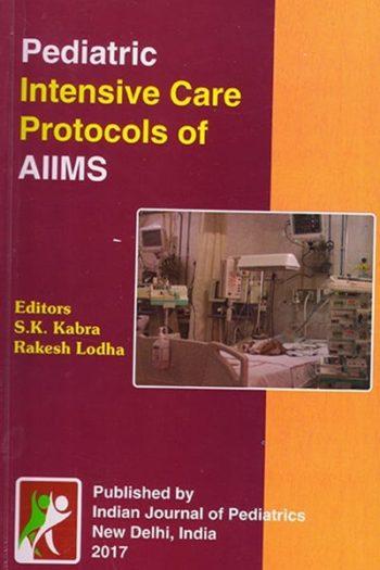 PICU PROTOCOLS OF AIIMS (Latest Edition)